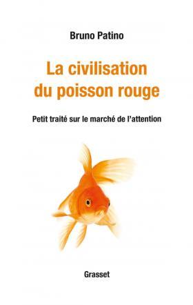 Bruno Patino, La civilisation du poisson rouge