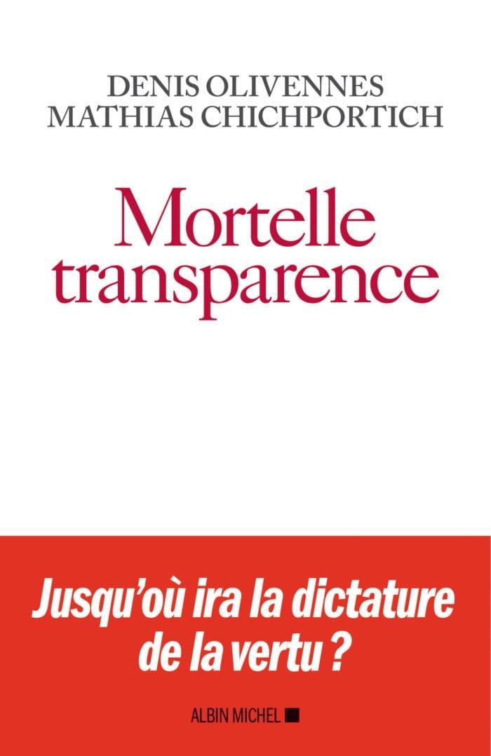 Denis Olivennes Mathias Chichportich. Mortelle transparence