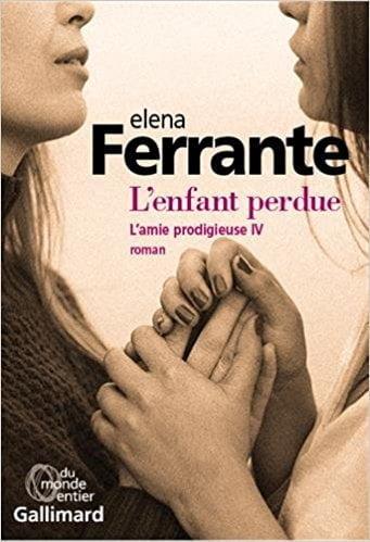 Elena Ferrante, L'enfant perdue (L'amie prodigieuse IV), Éditions Gallimard.